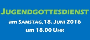 Jugendgottesdienst 18.06.2016 in Wallgau